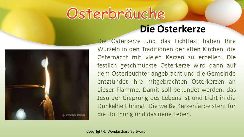 Copyright © Wondershare Software Die Osterkerze Die Osterkerze und das Lichtfest haben Ihre Wurzeln in den Traditionen der alten Kirchen, die Osternacht mit vielen Kerzen zu erhellen.