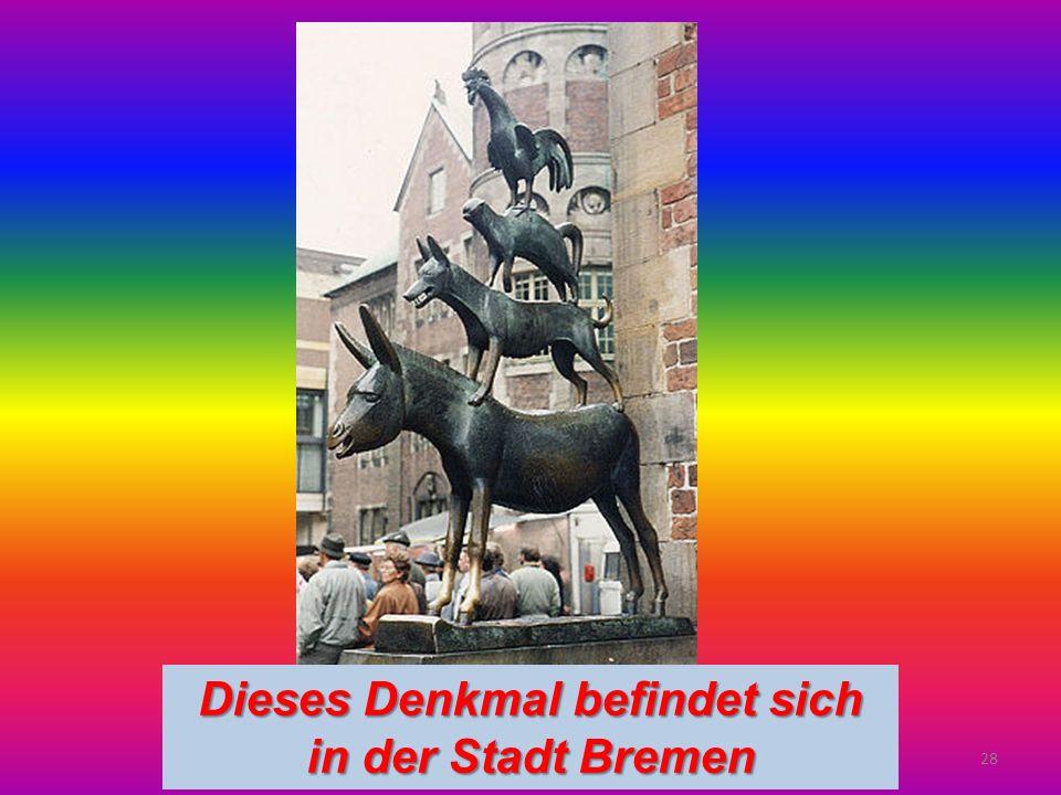 28 Dieses Denkmal befindet sich in der Stadt Bremen