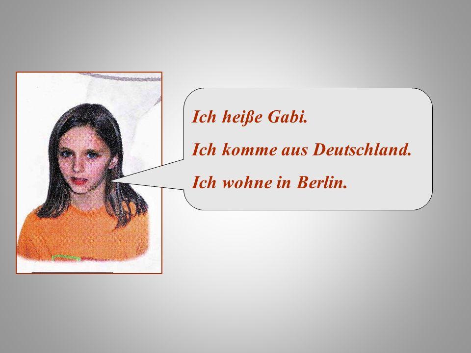 Ich heiße Alexander Ich bin Gabis Bruder. Ich komme aus Deutschland. Ich wohne in Berlin.