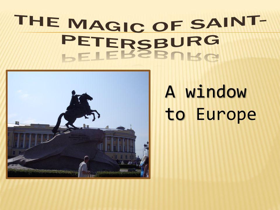 A window to A window to Europe