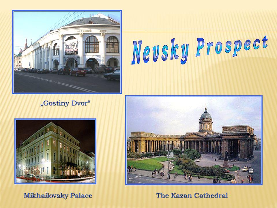 Gostiny Dvor Mikhailovsky Palace The Kazan Cathedral