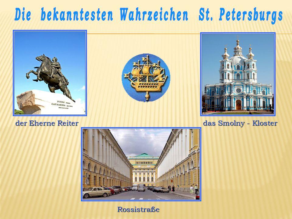 der Eherne Reiter das Smolny - Kloster Rossistraße