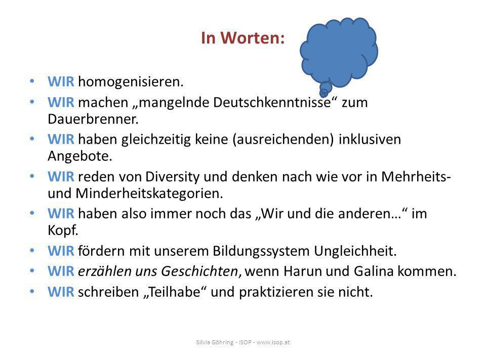 In Worten: WIR homogenisieren. WIR machen mangelnde Deutschkenntnisse zum Dauerbrenner. WIR haben gleichzeitig keine (ausreichenden) inklusiven Angebo