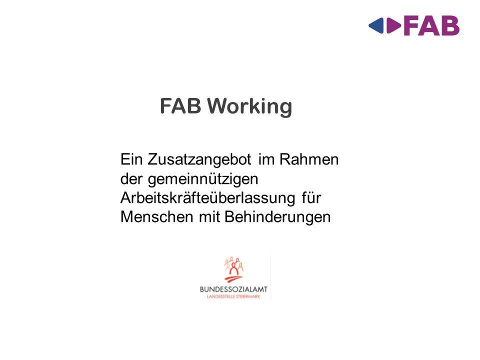 Ein Zusatzangebot im Rahmen der gemeinnützigen Arbeitskräfteüberlassung für Menschen mit Behinderungen FAB Working