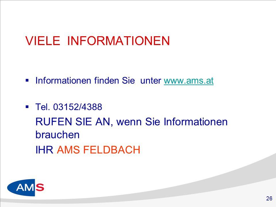 26 VIELE INFORMATIONEN Informationen finden Sie unter www.ams.atwww.ams.at Tel.