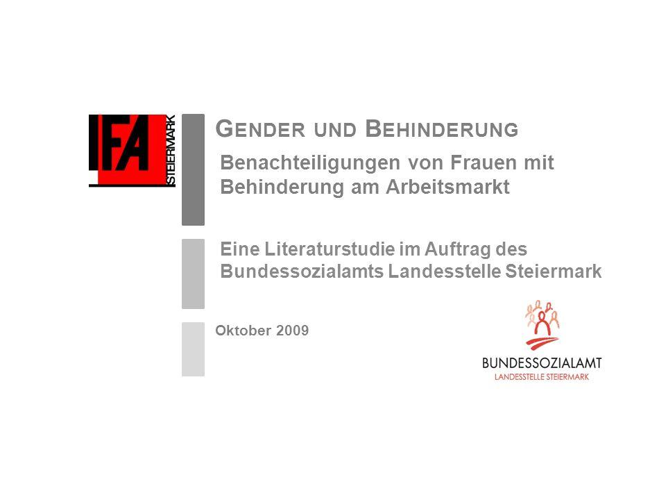Oktober 2009 G ENDER UND B EHINDERUNG Eine Literaturstudie im Auftrag des Bundessozialamts Landesstelle Steiermark Benachteiligungen von Frauen mit Be