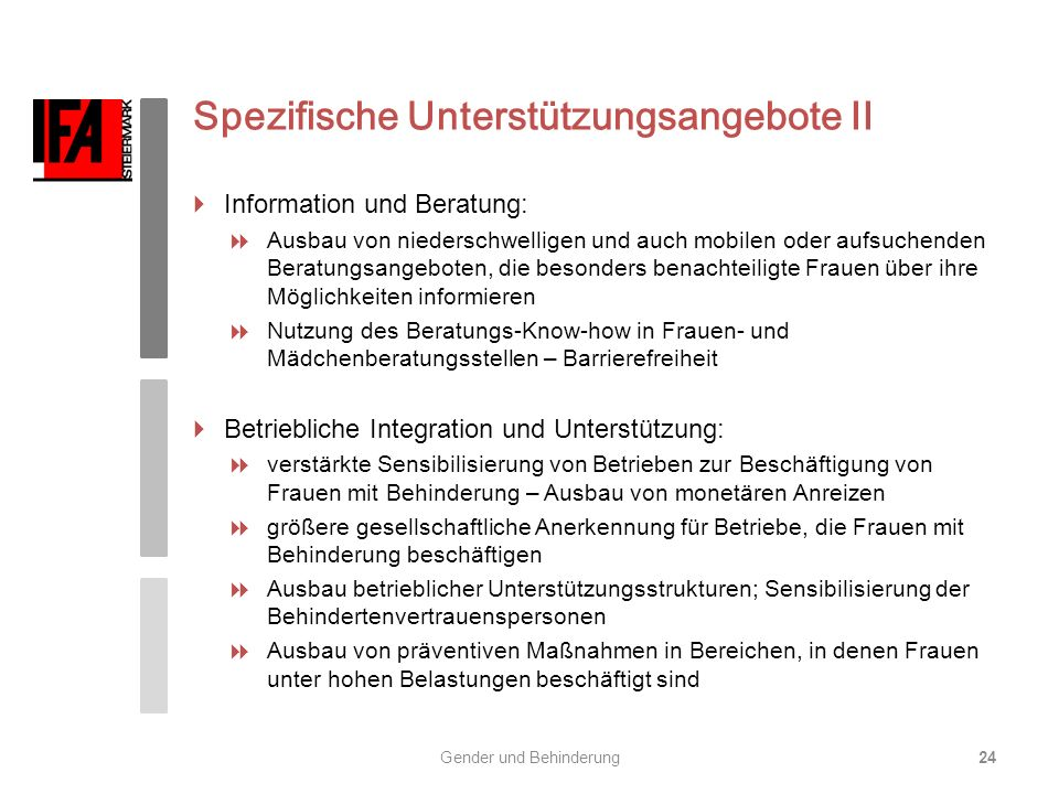 Spezifische Unterstützungsangebote II Information und Beratung: Ausbau von niederschwelligen und auch mobilen oder aufsuchenden Beratungsangeboten, di