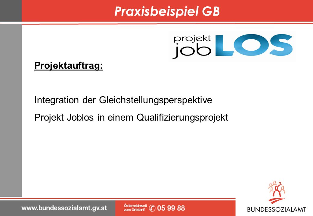 Praxisbeispiel GB Projektauftrag: Integration der Gleichstellungsperspektive Projekt Joblos in einem Qualifizierungsprojekt
