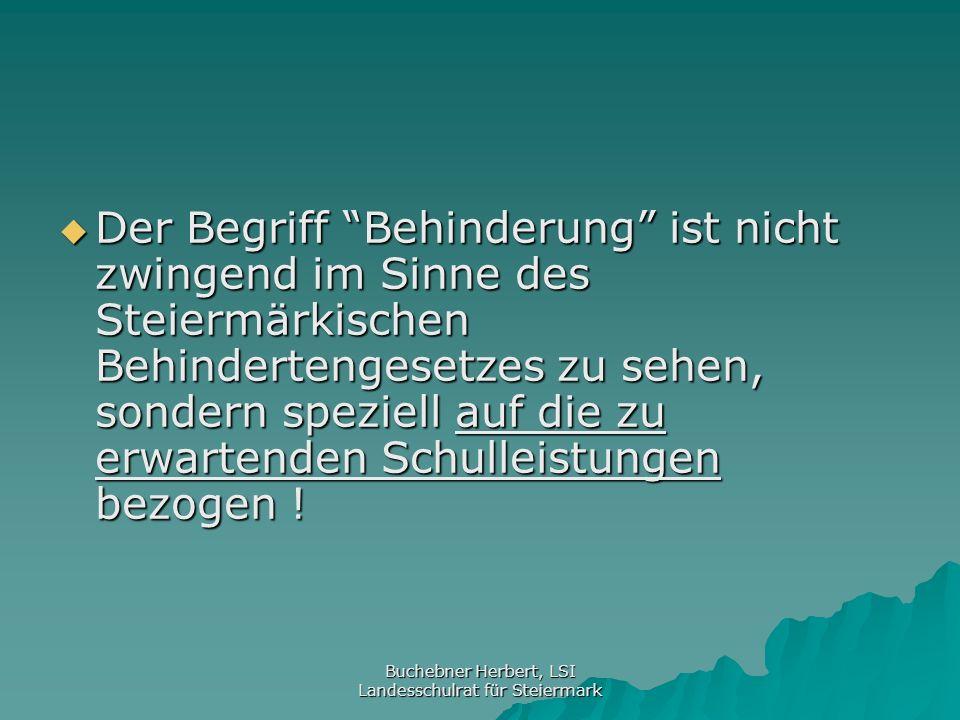Buchebner Herbert, LSI Landesschulrat für Steiermark SONDERPÄDAGOGISCHER FÖRDERBEDARF Versuch einer operationalen Definition: Danach könnte gesagt werden, dass ein Kind demUnterricht nicht zu folgen vermag, wenn - seine Bildungs- und Lernfähigkeit zum Erreichen der lehrplanmäßig vorgesehenen Zielsetzungen nicht ausreichen - seine Bildungs- und Lernfähigkeit zum Erreichen der lehrplanmäßig vorgesehenen Zielsetzungen nicht ausreichen - durch den Unterricht ein altersentsprechendes Sozialverhalten und eine positive Persönlich- keitsentwicklung nicht erreicht werden können - durch den Unterricht ein altersentsprechendes Sozialverhalten und eine positive Persönlich- keitsentwicklung nicht erreicht werden können - auf Grund von Sinnes- oder Körperbehinderungen unterrichtlich relevante Informationen nicht aufgenommen werden können - auf Grund von Sinnes- oder Körperbehinderungen unterrichtlich relevante Informationen nicht aufgenommen werden können