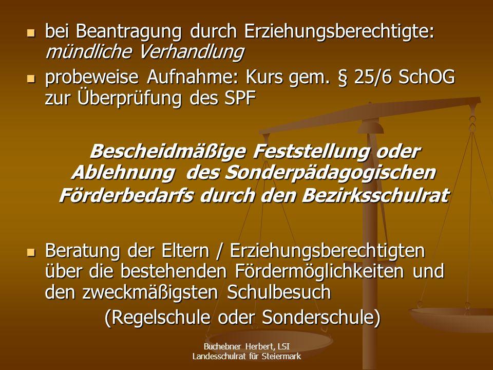 Buchebner Herbert, LSI Landesschulrat für Steiermark Bildungswege für Kinder mit sonderpädagogischem Förderbedarf oder Schulpflichtige Kinder mit sonderpädagogischem Förderbedarf sind berechtigt, zu besuchen...