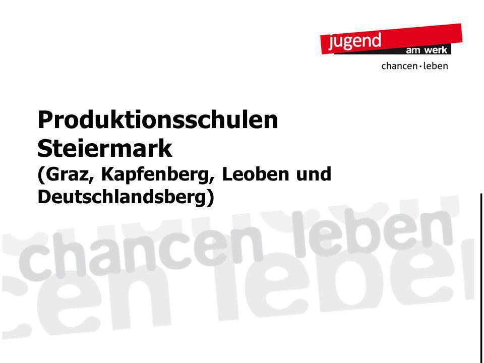 Produktionsschulen Steiermark (Graz, Kapfenberg, Leoben und Deutschlandsberg)