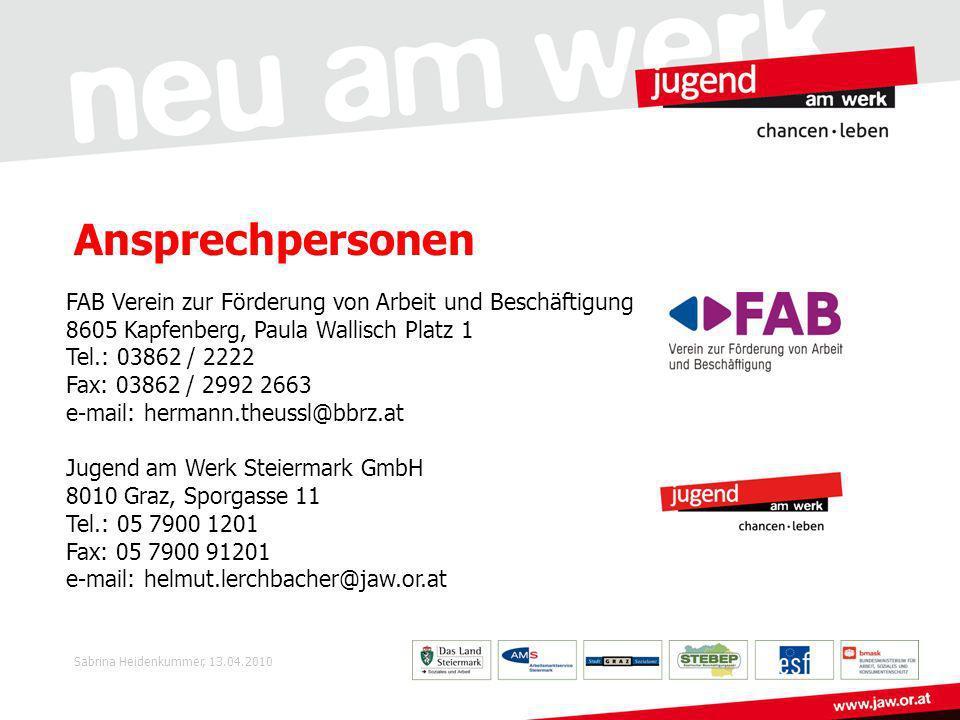 Ansprechpersonen FAB Verein zur Förderung von Arbeit und Beschäftigung 8605 Kapfenberg, Paula Wallisch Platz 1 Tel.: 03862 / 2222 Fax: 03862 / 2992 26