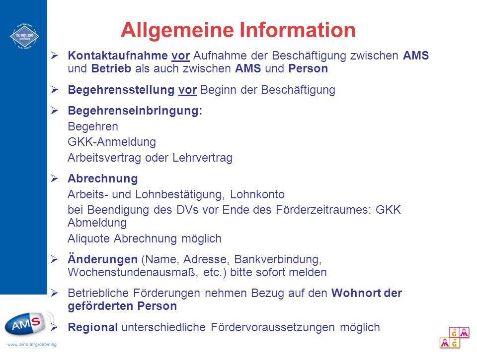 www.ams.at/groebming Allgemeine Information Kontaktaufnahme vor Aufnahme der Beschäftigung zwischen AMS und Betrieb als auch zwischen AMS und Person B