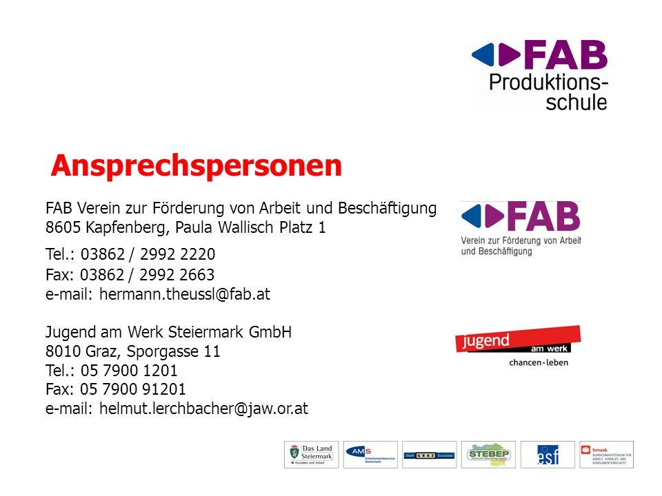 Ansprechspersonen FAB Verein zur Förderung von Arbeit und Beschäftigung 8605 Kapfenberg, Paula Wallisch Platz 1 Tel.: 03862 / 2992 2220 Fax: 03862 / 2