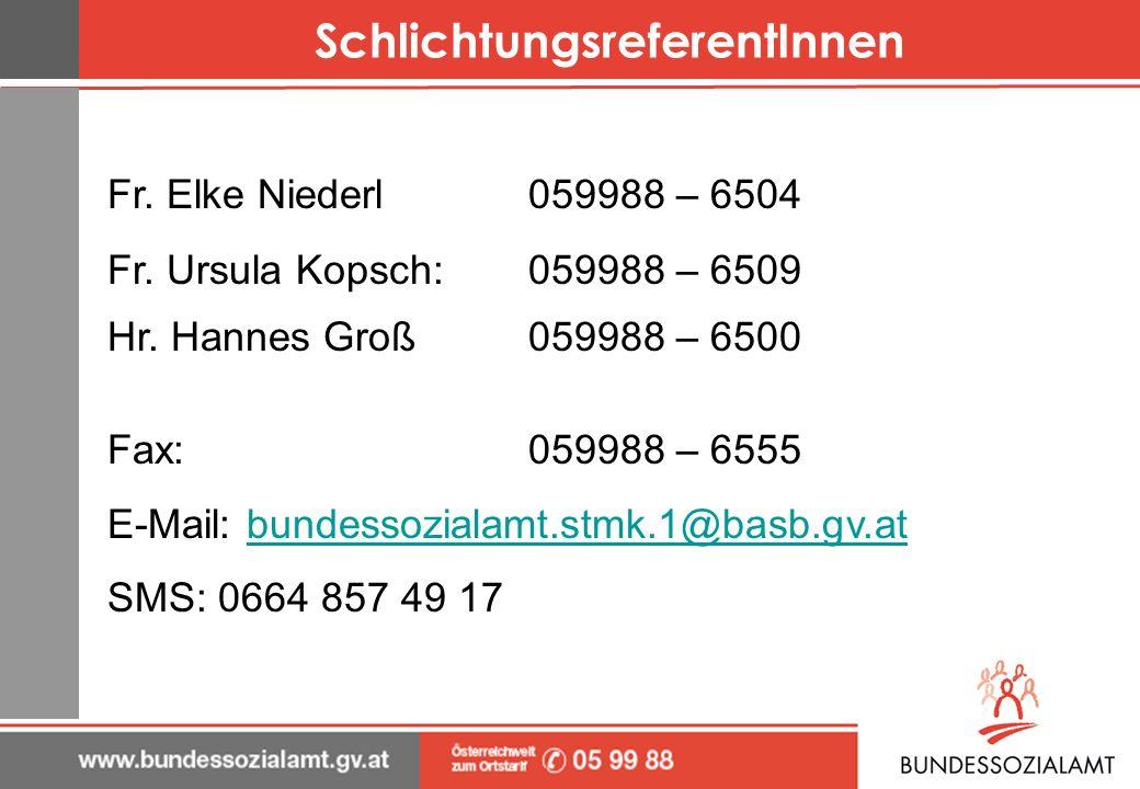 SchlichtungsreferentInnen Fr. Elke Niederl059988 – 6504 Fr. Ursula Kopsch:059988 – 6509 Hr. Hannes Groß059988 – 6500 Fax: 059988 – 6555 E-Mail: bundes