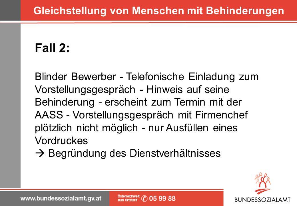 Gleichstellung von Menschen mit Behinderungen Fall 2: Blinder Bewerber - Telefonische Einladung zum Vorstellungsgespräch - Hinweis auf seine Behinderu
