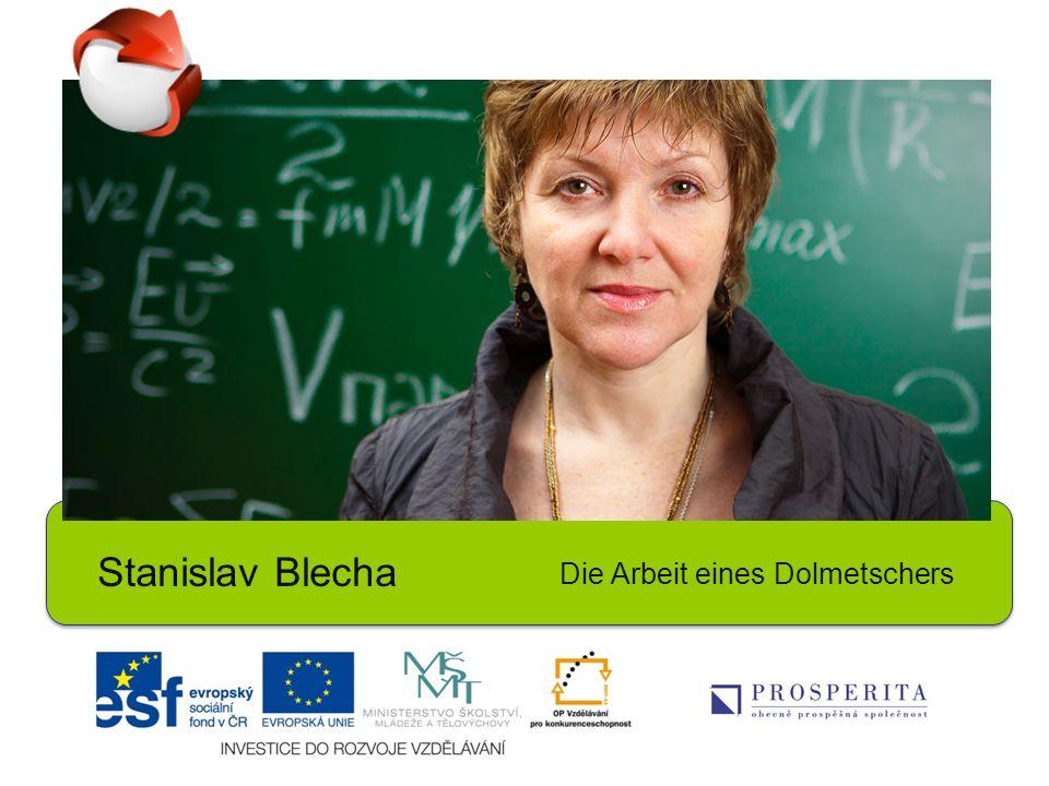 Stanislav Blecha Die Arbeit eines Dolmetschers