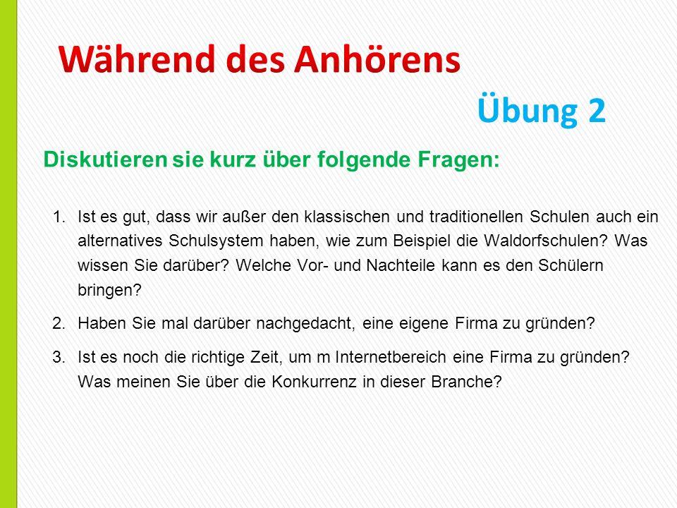1.Herr Gonschorek hat zuerst angefangen, in Heidelberg Maschinenbau zu studieren.