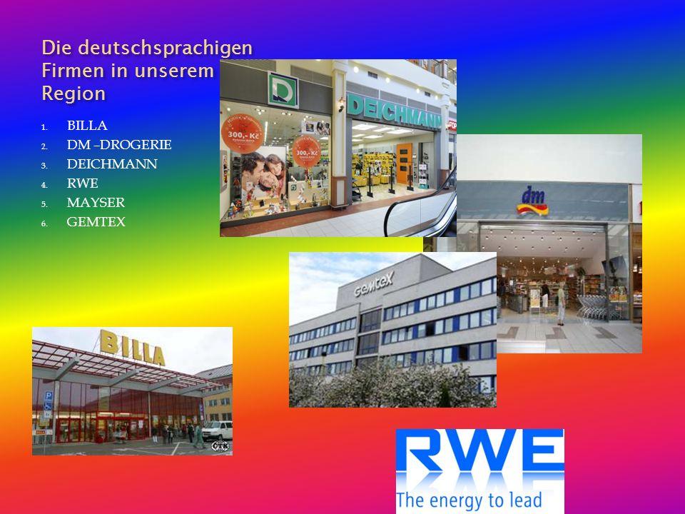 Die deutschsprachigen Firmen in unserem Region 1. BILLA 2.