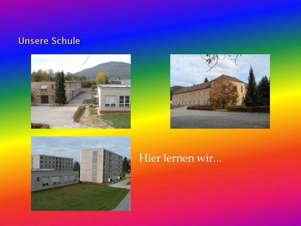Unsere Schule Hier lernen wir...