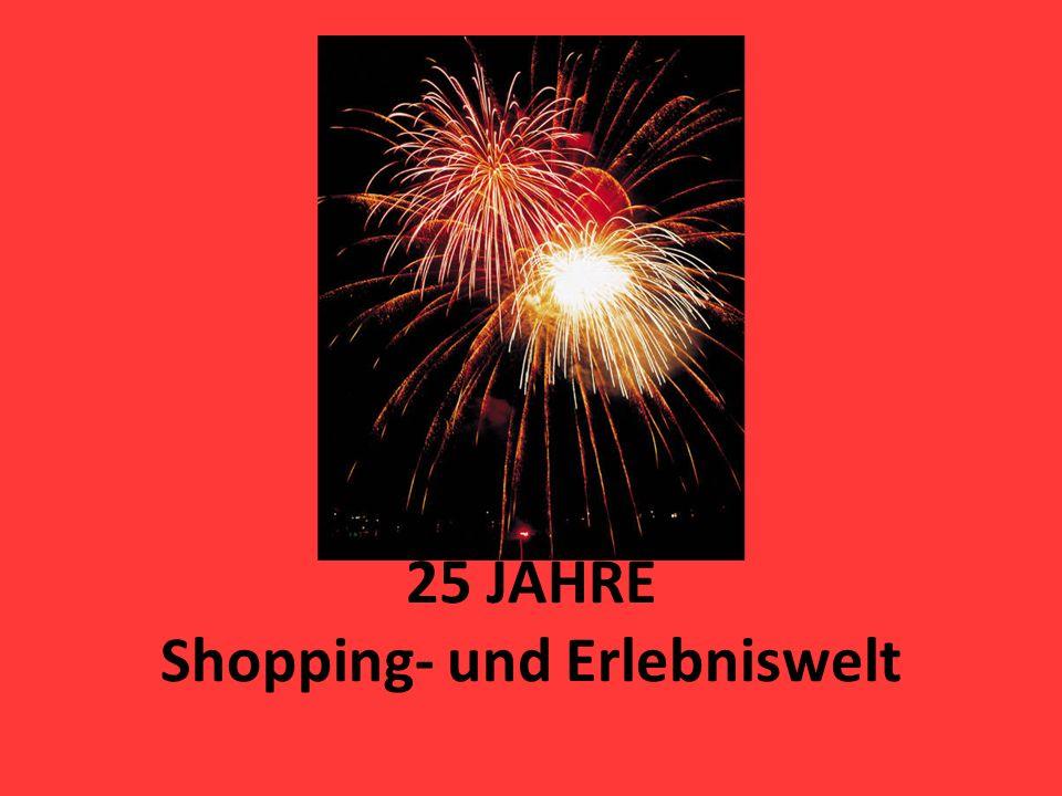25 JAHRE Shopping- und Erlebniswelt