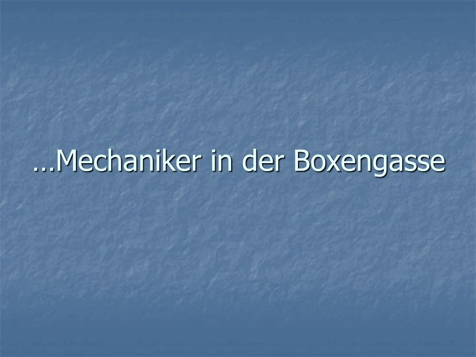 …Mechaniker in der Boxengasse