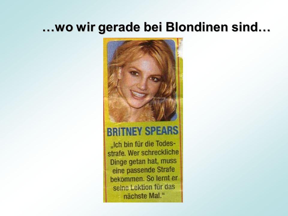 …wo wir gerade bei Blondinen sind…