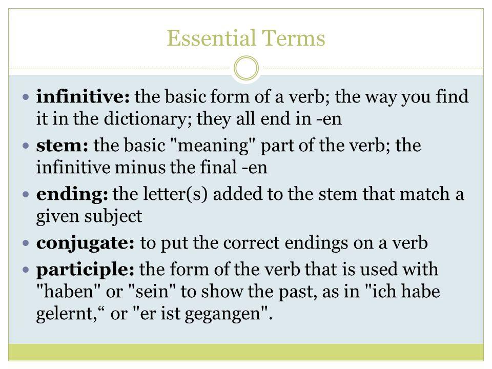Das Präsens (Present Tense) Present Tense Endings: ich = -e du = -st er/sie/es = -t wir = -en ihr = -t Sie/sie = -en