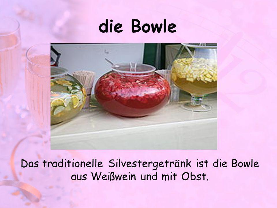die Bowle Das traditionelle Silvestergetränk ist die Bowle aus Weißwein und mit Obst.