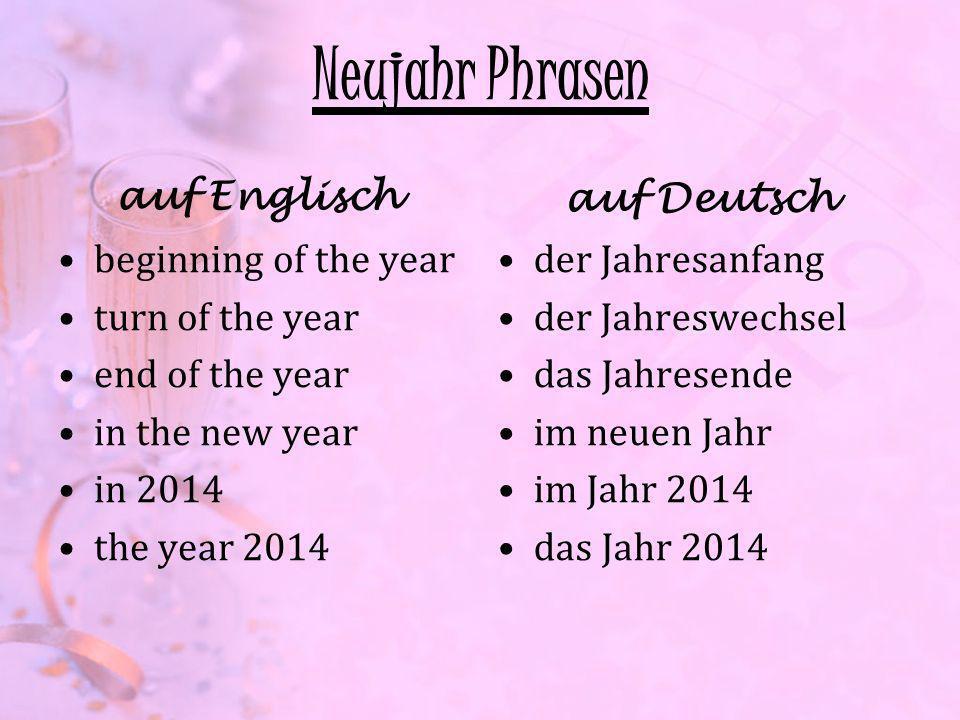 Neujahr Phrasen auf Englisch beginning of the year turn of the year end of the year in the new year in 2014 the year 2014 auf Deutsch der Jahresanfang