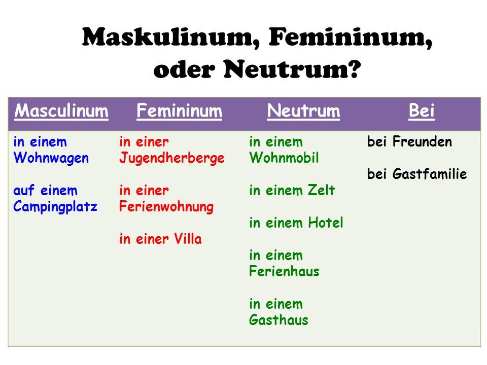Maskulinum, Femininum, oder Neutrum.