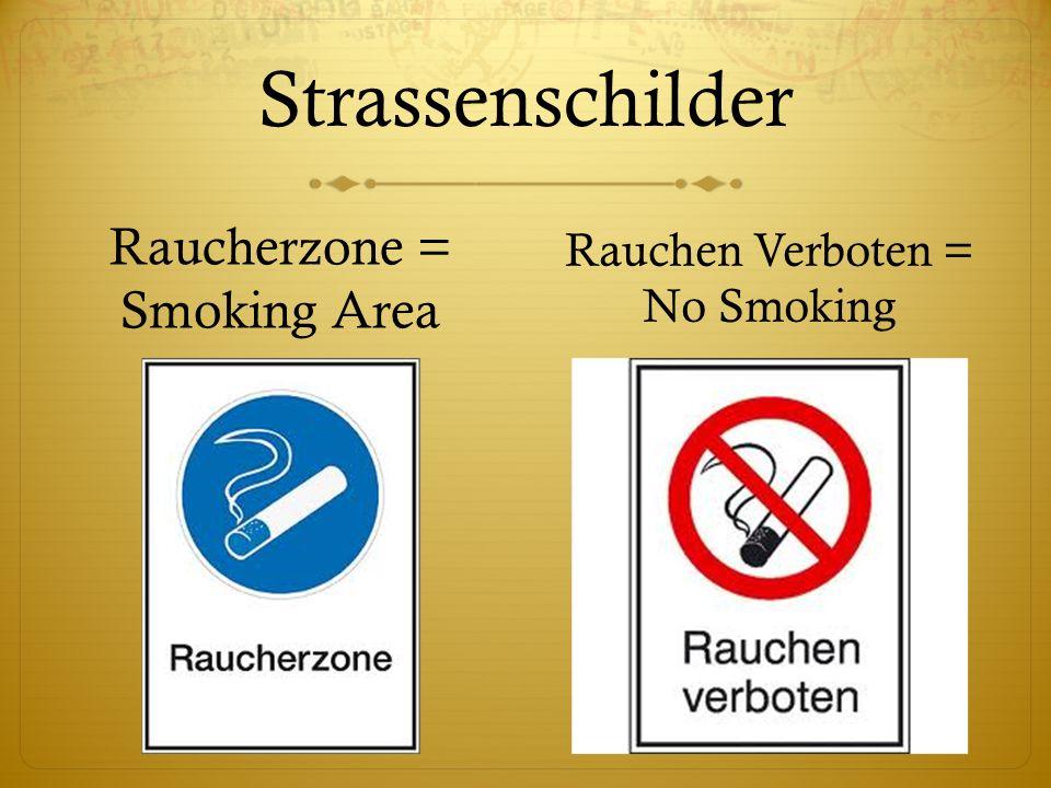 Strassenschilder Raucherzone = Smoking Area Rauchen Verboten = No Smoking