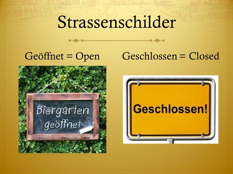 Strassenschilder Geöffnet = OpenGeschlossen = Closed