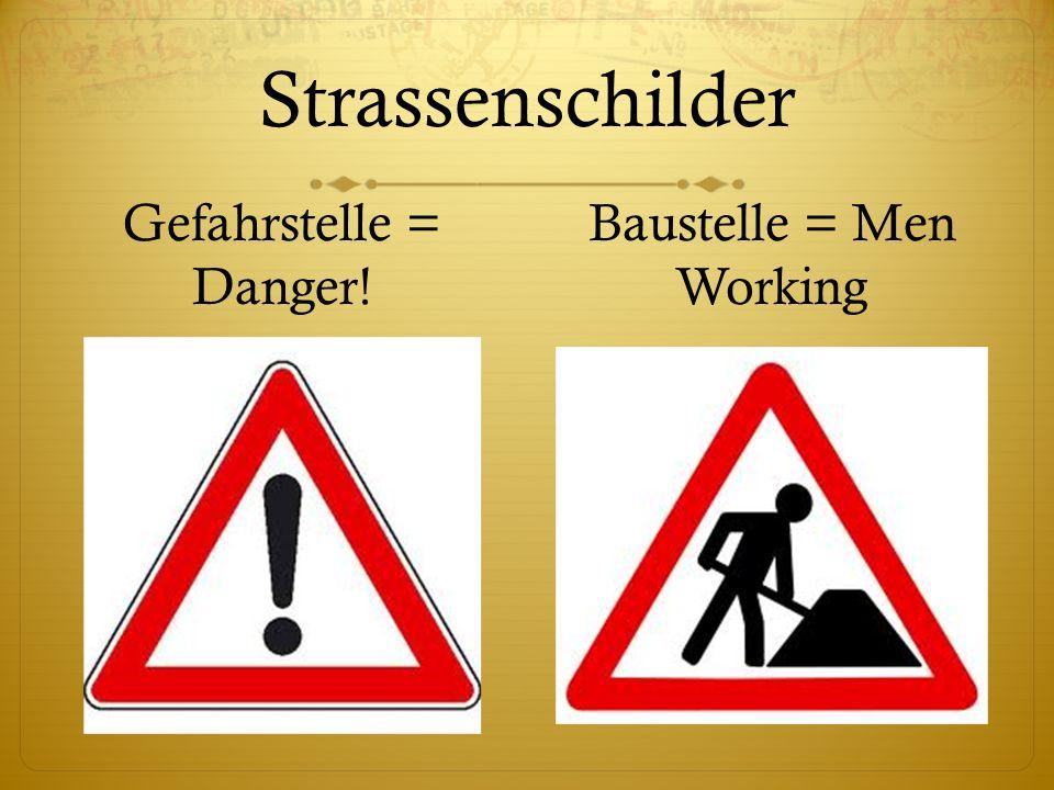 Strassenschilder Gefahrstelle = Danger! Baustelle = Men Working