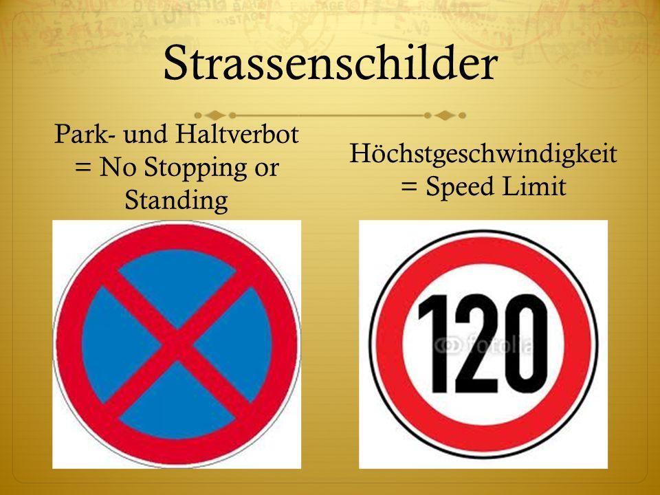 Strassenschilder Park- und Haltverbot = No Stopping or Standing Höchstgeschwindigkeit = Speed Limit