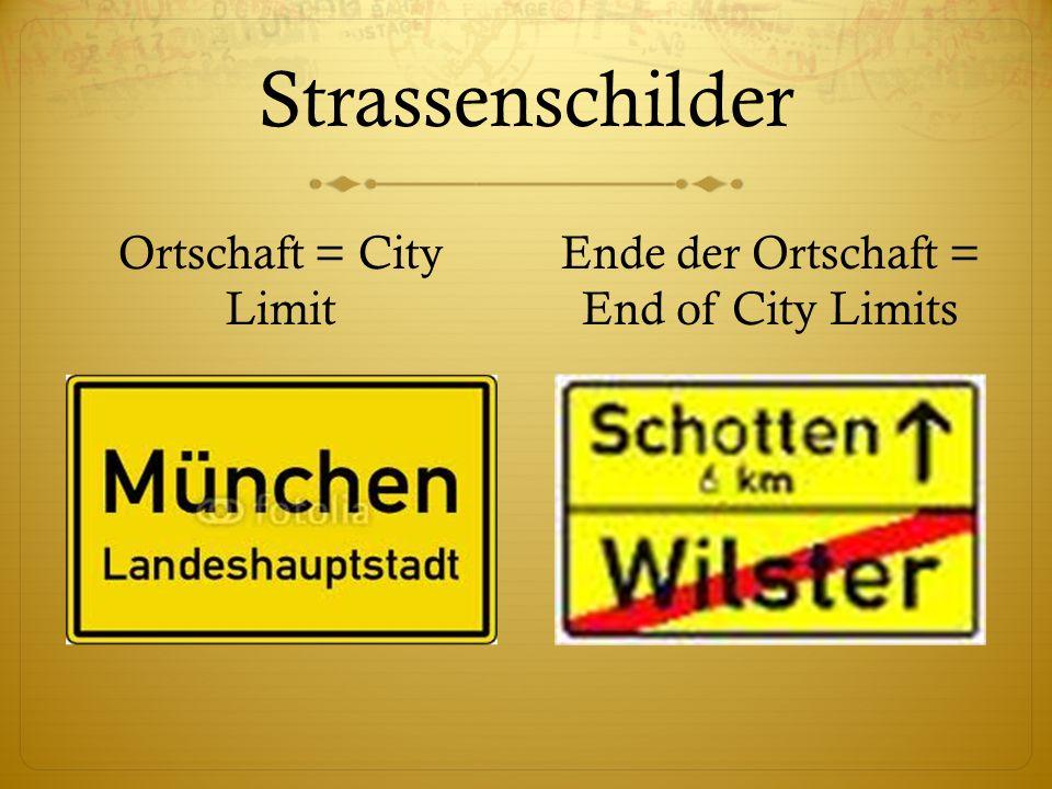 Strassenschilder Ortschaft = City Limit Ende der Ortschaft = End of City Limits