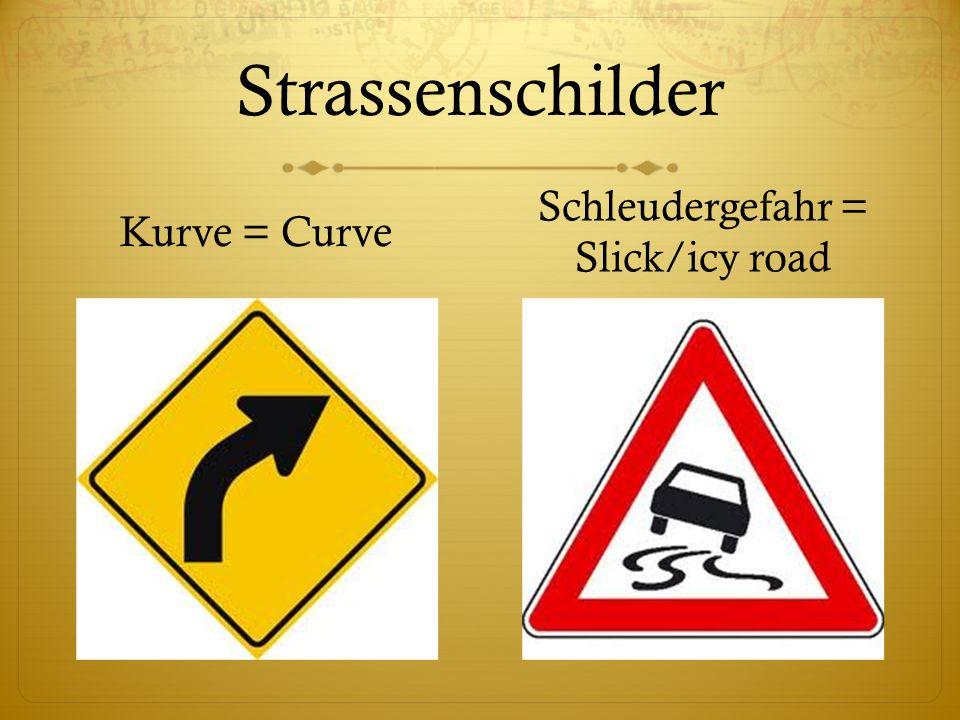 Strassenschilder Kurve = Curve Schleudergefahr = Slick/icy road
