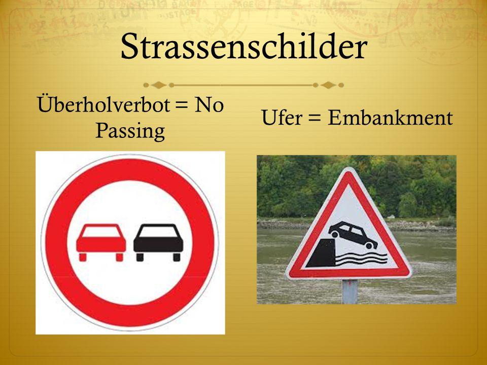 Strassenschilder Überholverbot = No Passing Ufer = Embankment