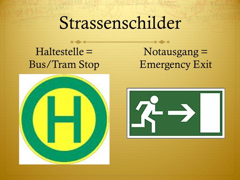 Strassenschilder Haltestelle = Bus/Tram Stop Notausgang = Emergency Exit