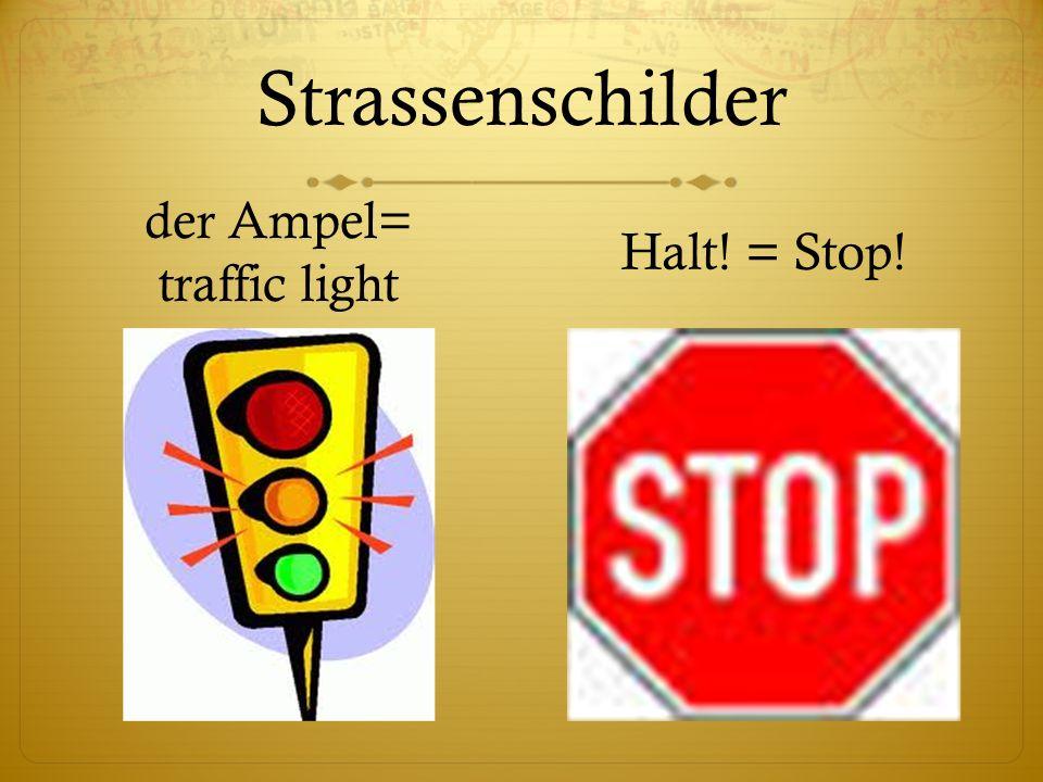 Strassenschilder Vorfahrt gewähren = Yield (literally: Grant the right of way) Fussgängerüberweg = Pedestrian Crossing