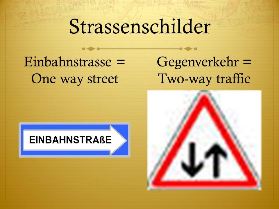 Strassenschilder Einbahnstrasse = One way street Gegenverkehr = Two-way traffic