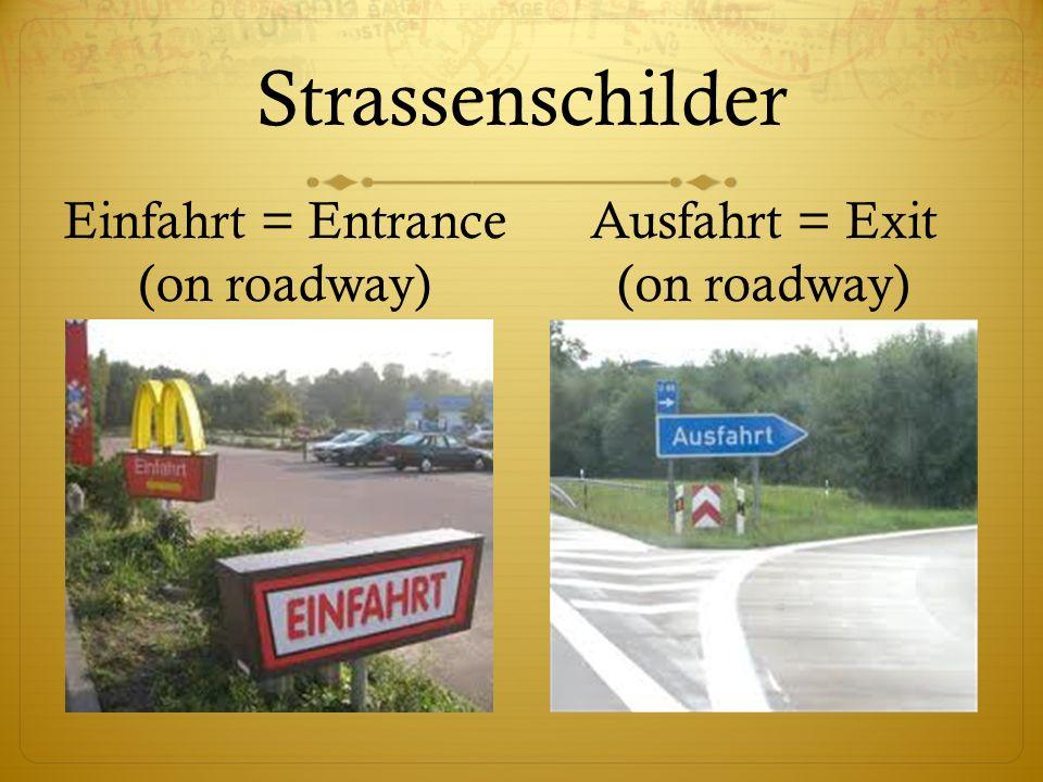Strassenschilder Einfahrt = Entrance (on roadway) Ausfahrt = Exit (on roadway)