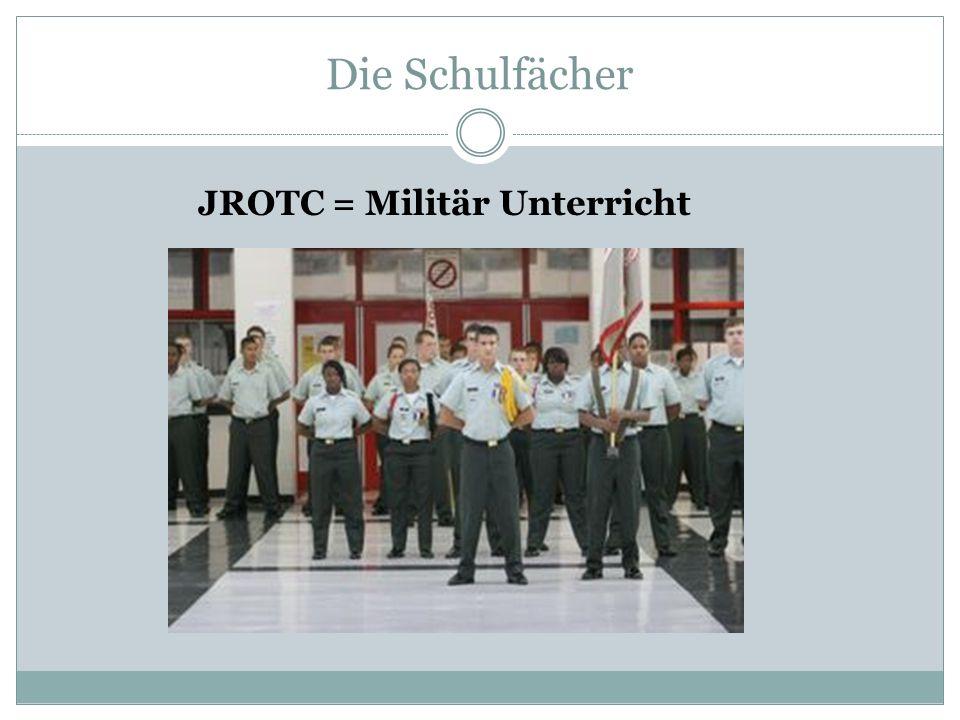 Die Schulfächer JROTC = Militär Unterricht