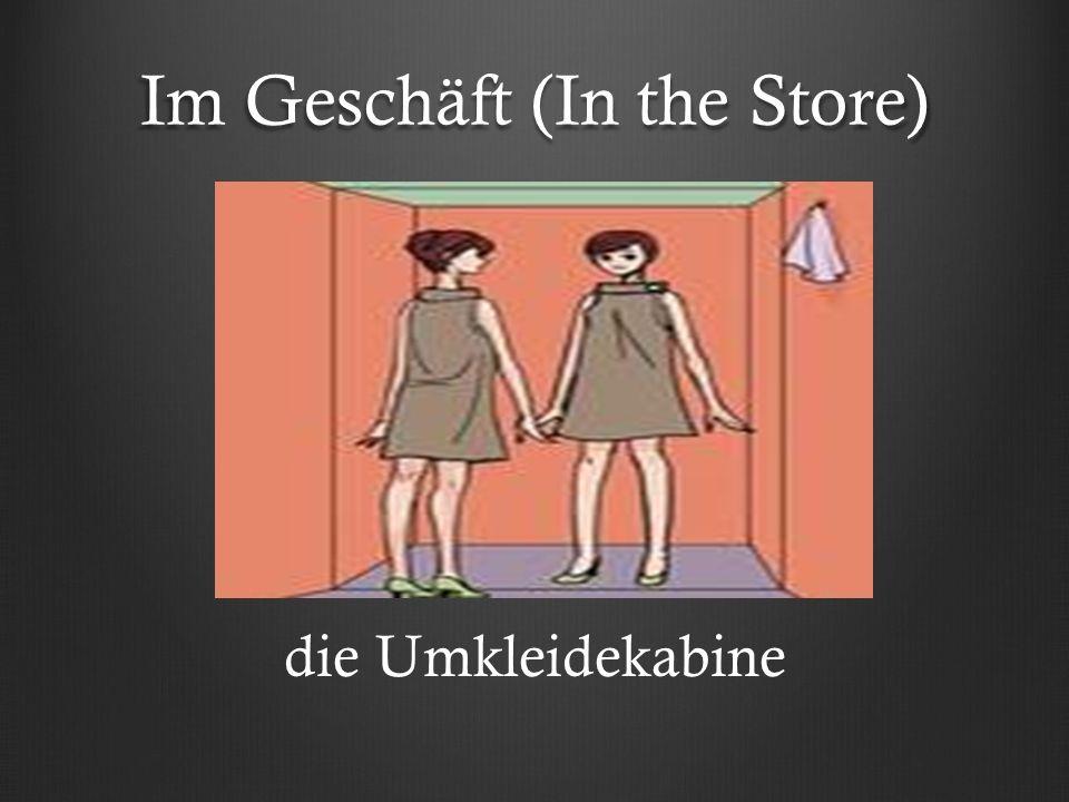 Im Geschäft (In the Store) die Umkleidekabine
