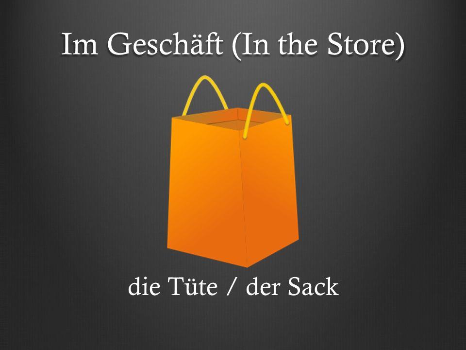 Im Geschäft (In the Store) die Tüte / der Sack
