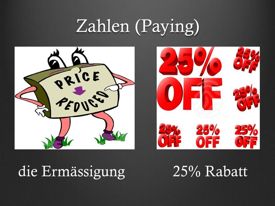 Zahlen (Paying) die Ermässigung25% Rabatt