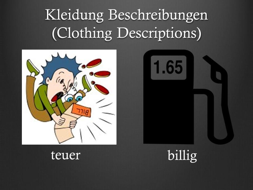 Kleidung Beschreibungen (Clothing Descriptions) teuer billig