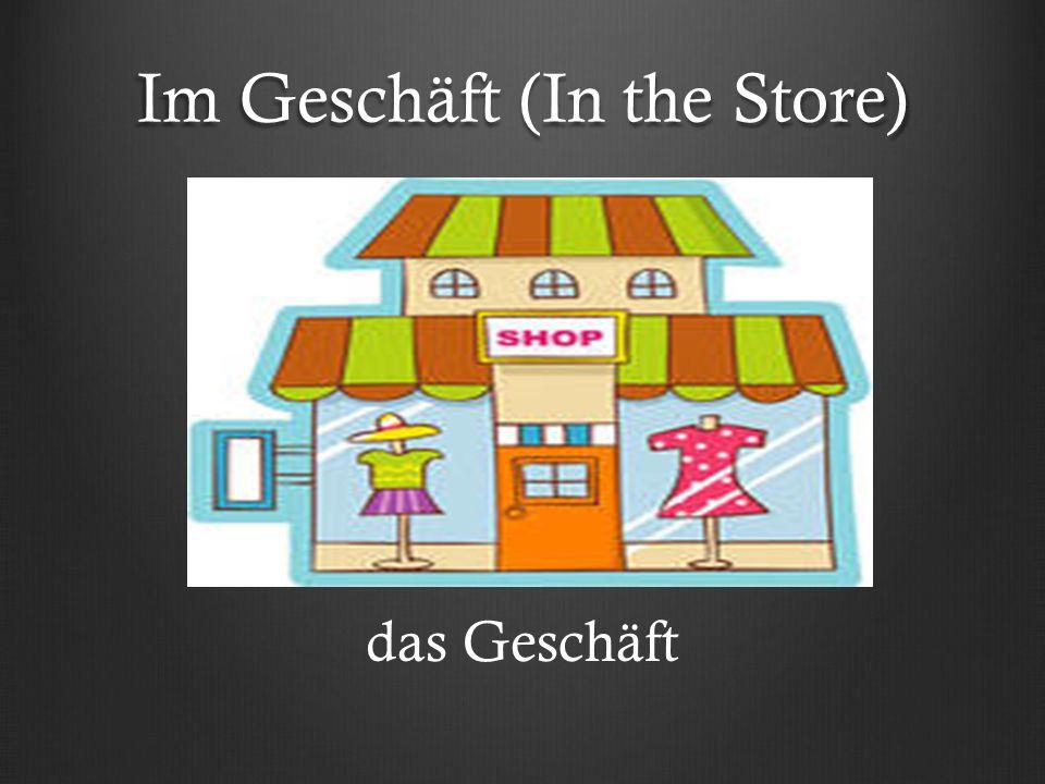 Im Geschäft (In the Store) das Geschäft