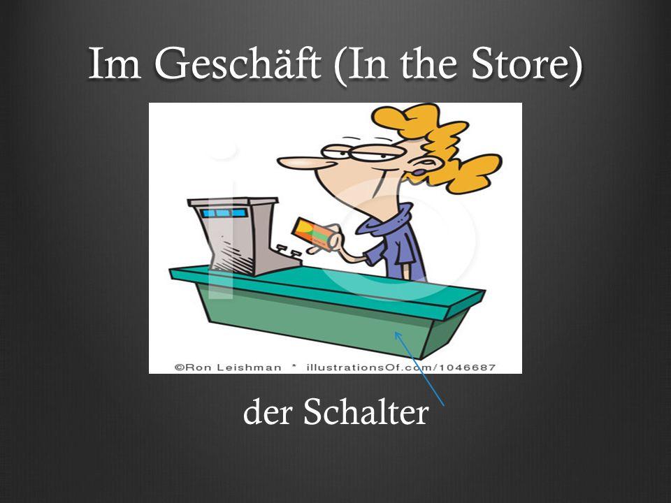Im Geschäft (In the Store) der Schalter