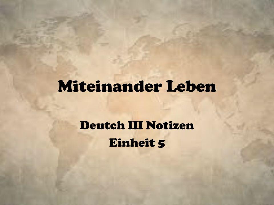 Miteinander Leben Deutch III Notizen Einheit 5
